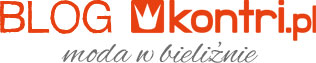 Blog kontri.pl - moda w bieliźnie